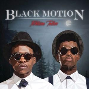 Black Motion - Dark Channels Ft Fearless Boys UDU